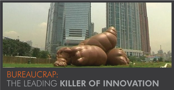 Bureaucrap: The Leading Killer of Innovation