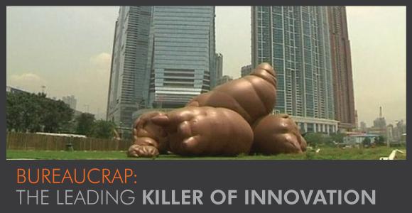 Bureaucrap: The Leading Killer of Innovation